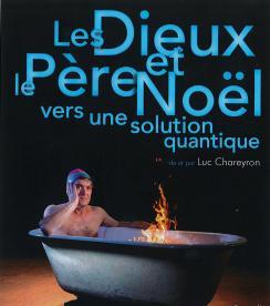 affiche Luc Chareyron 'Les Dieux et le Père Noël, vers une solution quantique'